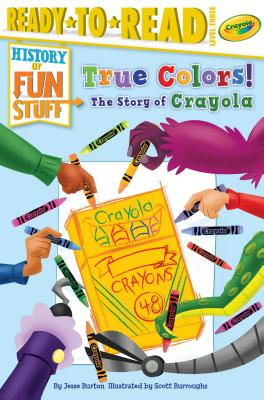 True Colors!: The Story of Crayola