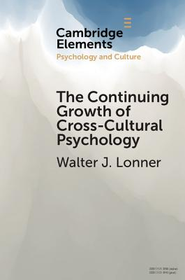 The Continuing Growth of Cross-Cultural Psychology: A First-Person Annotated Chronology