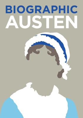 Austen: Great Lives in Graphic Form