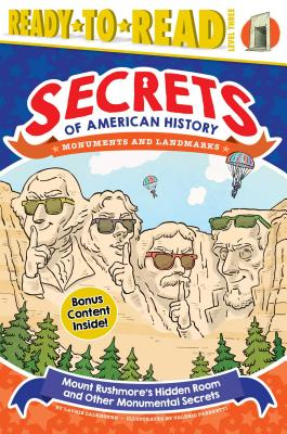 Mount Rushmore's Hidden Room and Other Monumental Secrets