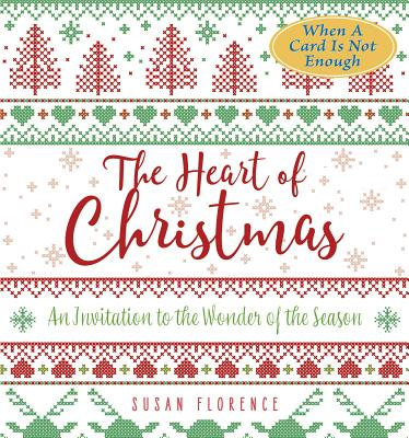The Heart of Christmas: An Invitation to the Wonder of the Season