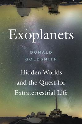 Exoplanets: Hidden Worlds and the Quest for Extraterrestrial Life