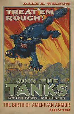 Treat 'em Rough: The Birth of American Armor, 1917-20