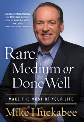 Rare, Medium or Done Well: Make the Most of Your Life