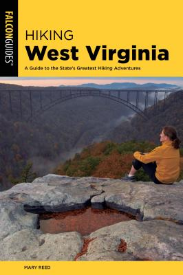 Falcon Guides Hiking West Virginia: A Guide to the State's Greatest Hiking Adventures