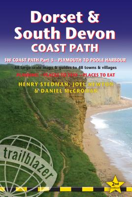 Trailblazer Dorset & South Devon Coast Path: SW Coast Path - Plymouth to Poole: 97 large-scale maps 7 guides to 48 towns and vil