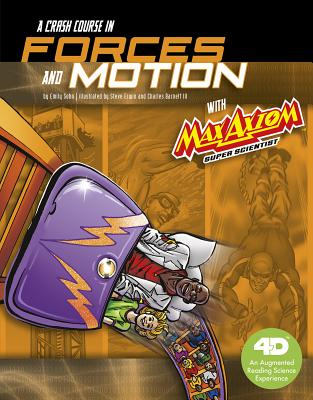 A Crash Course in Forces and Motion with Max Axiom Super Scientist: An Augmented Reading Science Experience
