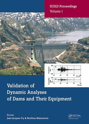 Validation of Dynamic Analyses of Dams and Their Equipment: Edited Contributions to the International Symposium on the Qualifica