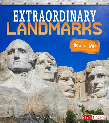 Extraordinary Landmarks: The Science of How and Why They Were Created