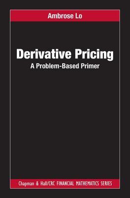 Derivative Pricing: A Problem-Based Primer