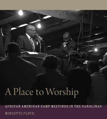 A Place to Worship: African American Camp Meetings in the Carolinas