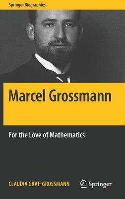 Marcel Grossmann: For the Love of Mathematics