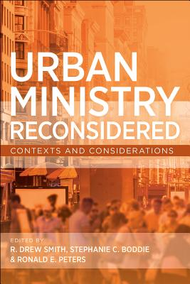 Urban Ministry Reconsidered: Contexts and Approaches