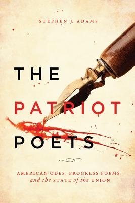 The Patriot Poets: American Odes, Progress Poems, and the State of the Union
