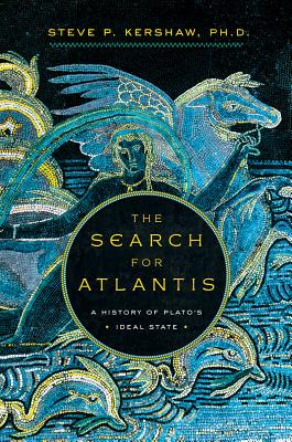 The Search for Atlantis: A History of Plato's Ideal State