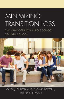 Minimizing Transition Loss: The Hand-Off from Middle School to High School