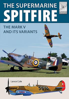 Supermarine Spitfire Mkv: Supermarine Spitfire Mkv: the Mark V and Its Variants
