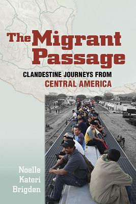The Migrant Passage: Clandestine Journeys from Central America