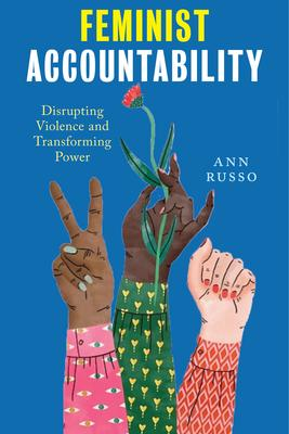 Feminist Accountability: Disrupting Violence and Transforming Power