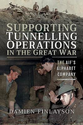 Supporting Tunnelling Operations in the Great War: The Alphabet Company