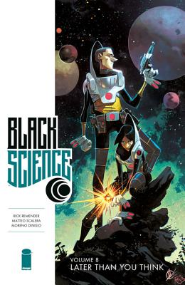 Black Science 8: Later Than You Think