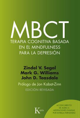 MBCT terapia cognitiva basada en el mindfulness para la depresión / MBCT cognitive therapy based on mindfulness for depression