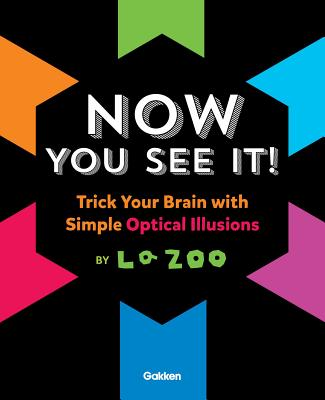 Now You See It!: Trick Your Brain With Simple Optical Illusions