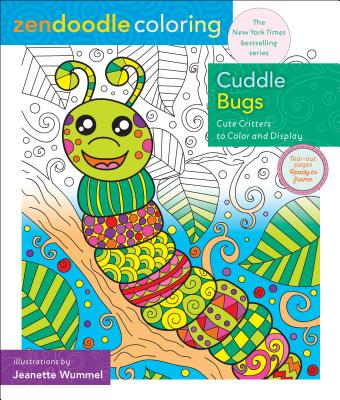 Zendoodle Coloring Cuddle Bugs: Cute Critters to Color and Display