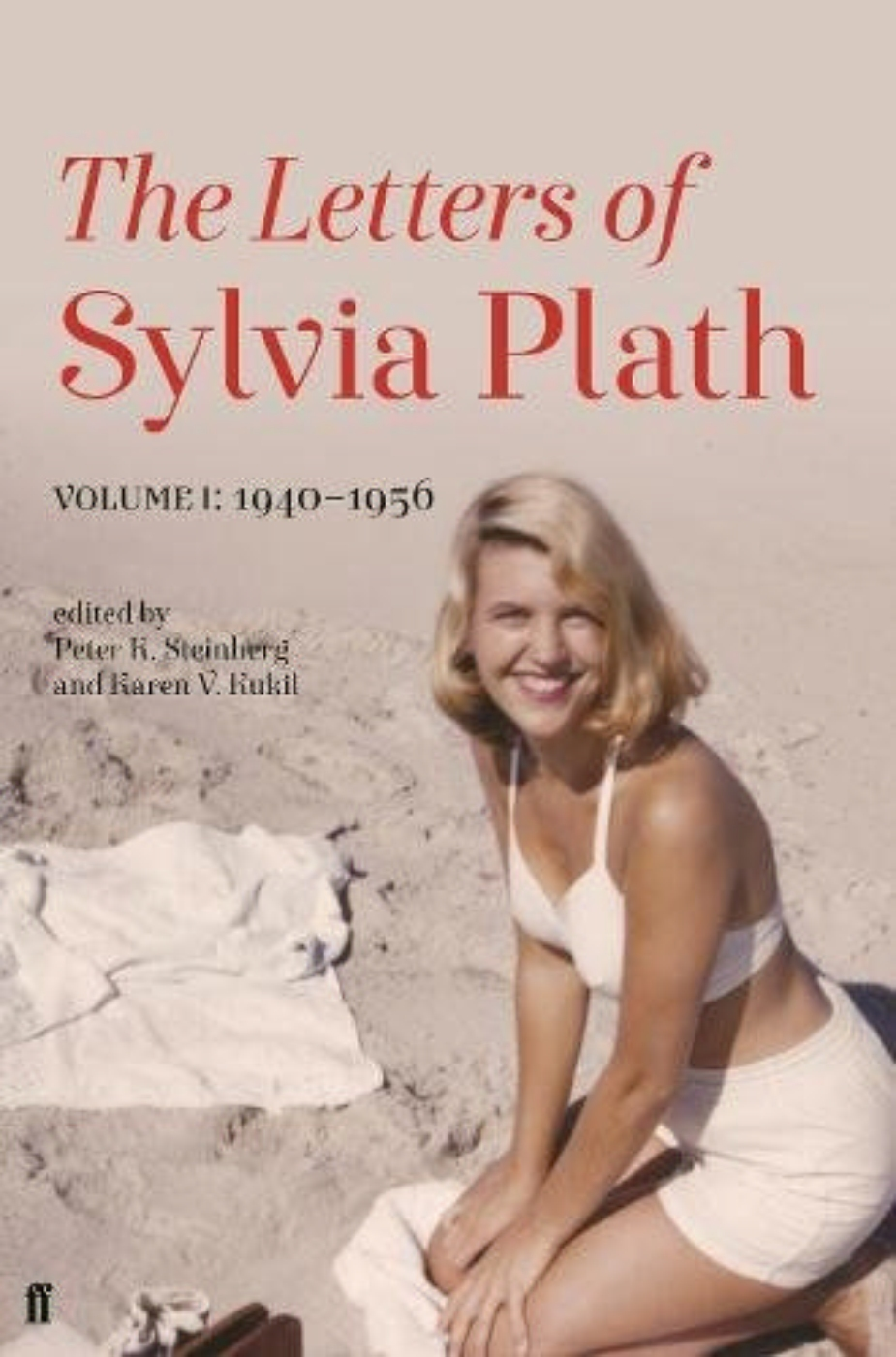 Letters of Sylvia Plath Volume I: 1940–1956