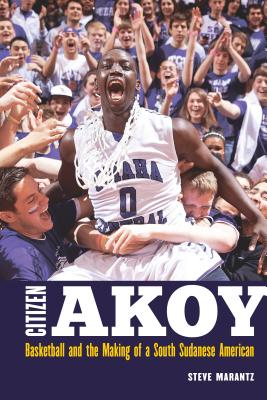 Citizen Akoy: Basketball and the Making of a South Sudanese American