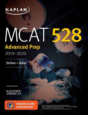 Kaplan MCAT 528 Advanced Prep 2019-2020