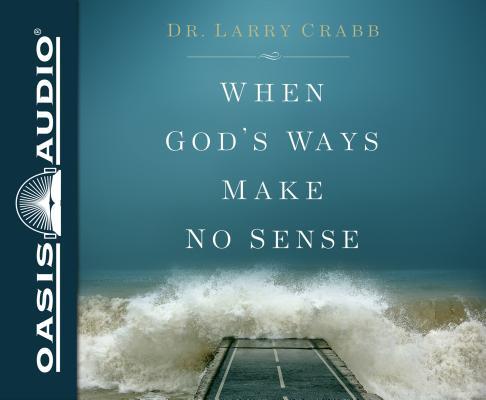 When God's Ways Make No Sense: Includes Pdf