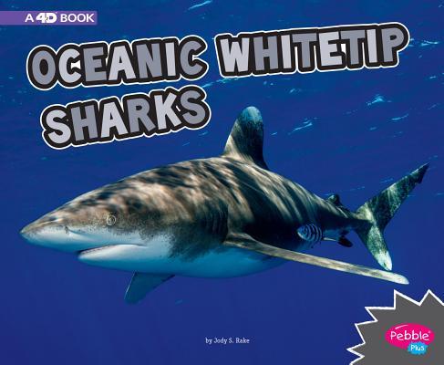 Oceanic Whitetip Sharks: A 4D Book