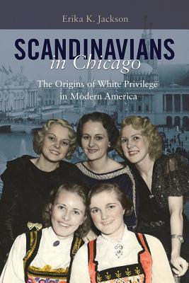 Scandinavians in Chicago: The Origins of White Privilege in Modern America