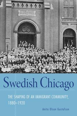 Swedish Chicago: The Shaping of an Immigrant Community, 1880-1920