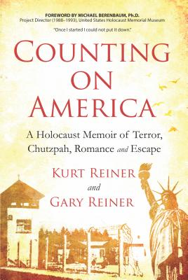 Counting on America: A Holocaust Memoir of Terror, Chutzpah, Romance and Escape