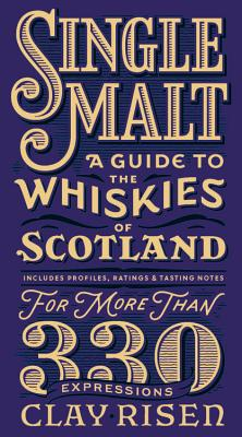 Single Malt: A Guide to the Whiskies of Scotland: A Scott & Nix Edition