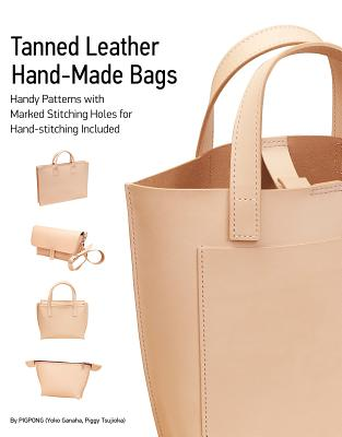 Tanned Leather Hand-made Bags: Handy Patterns with Marked Stitching Holes for Hand-Stitching Included