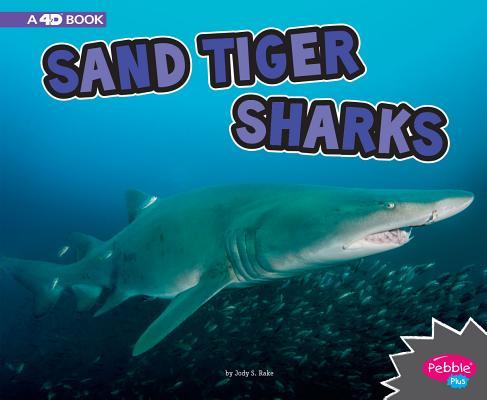 Sand Tiger Sharks: A 4D Book