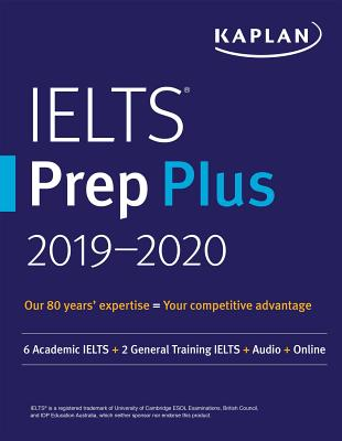 Kaplan IELTS Prep Plus 2019-2020: 6 Academic Ielts + 2 General Training Ielts + Audio + Online