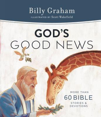 God's Good News: More Than 60 Bible Stories & Devotions