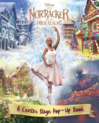 The Nutcracker and the Four Realms: A Center Stage Pop-Up Book