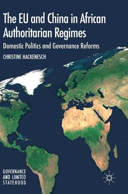 The Eu and China in African Authoritarian Regimes: Domestic Politics and Governance Reforms