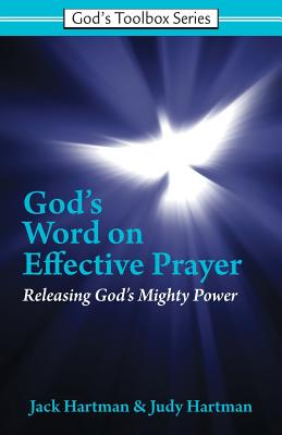 God's Word on Effective Prayer: Releasing God's Mighty Power