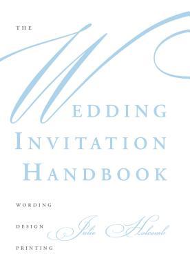 The Wedding Invitation Handbook: Wording, Design, Printing