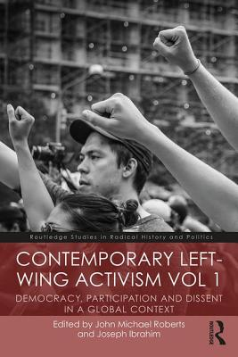 Contemporary Left-Wing Activism: Democracy, Participation and Dissent in a Global Context