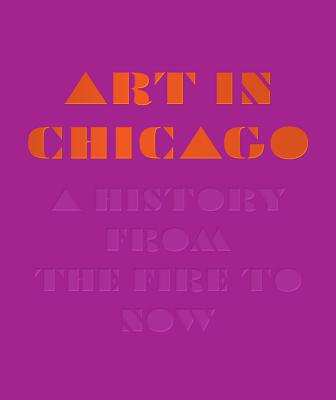 Art in Chicago: A History from the Fire to Now