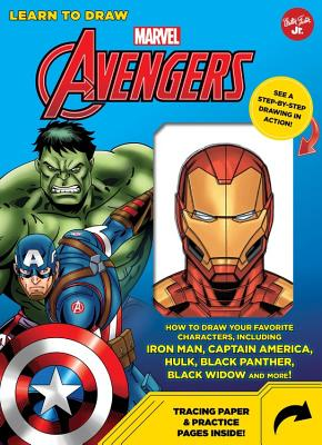 Learn to Draw Marvel Avengers: How to Draw Your Favorite Characters, Including Iron Man, Captain America, the Hulk, Black Panthe