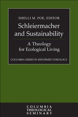 Schleiermacher and Sustainability: A Theology for Ecological Living