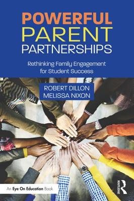 Powerful Parent Partnerships: Rethinking Family Engagement for Student Success